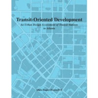 Transit-Oriented Development: An Urban Design Assessment of Transit Stations in Atlanta (2013)